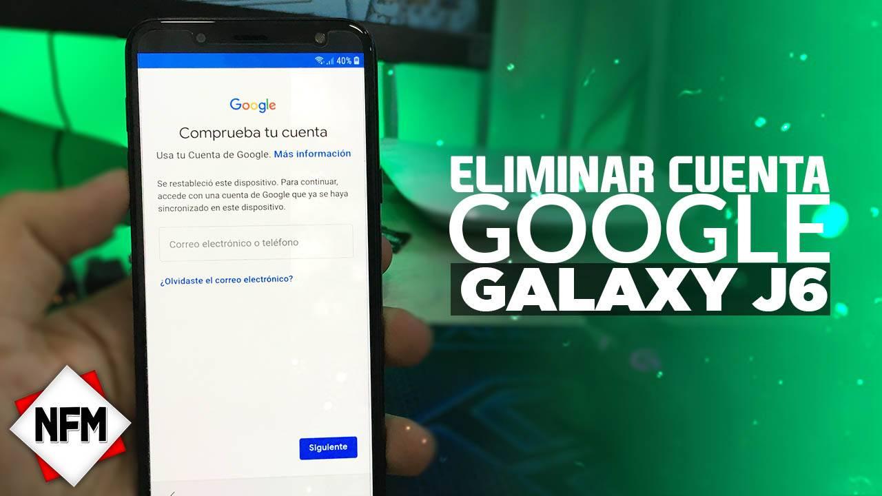 Eliminar Cuenta De Google Samsung Galaxy J6