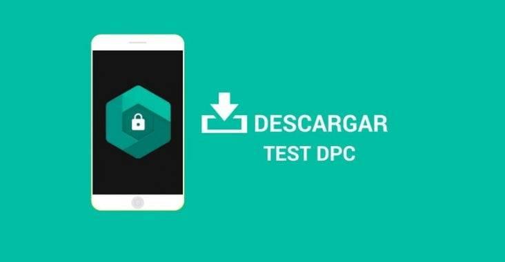 Test Dpc Versión 6.2.1 Descargar Android apk