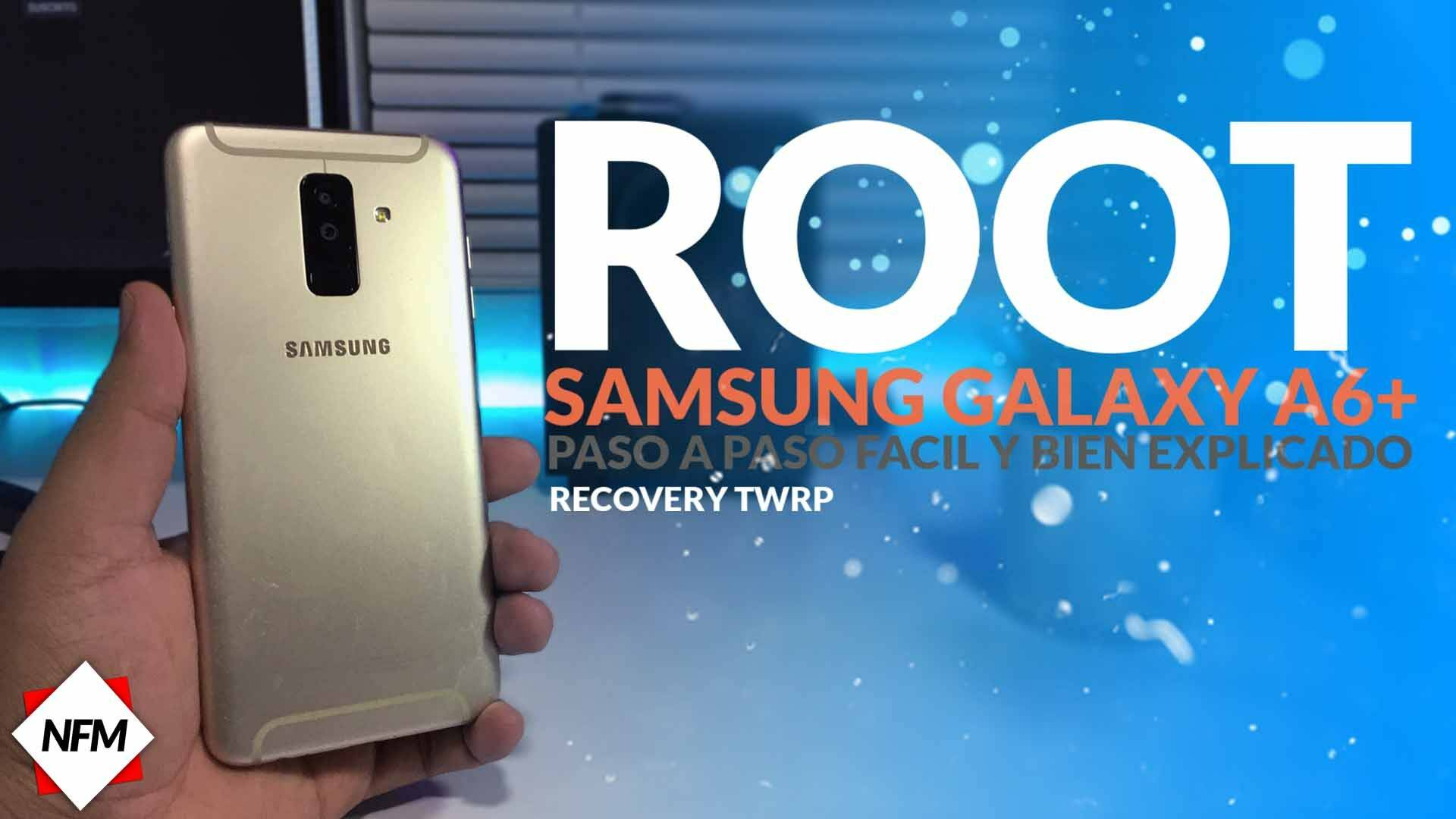 Root para Samsung Galaxy A6+(plus 2018)  bien explicado paso a paso  A605GN/DS/G/F bien   TWRP   4