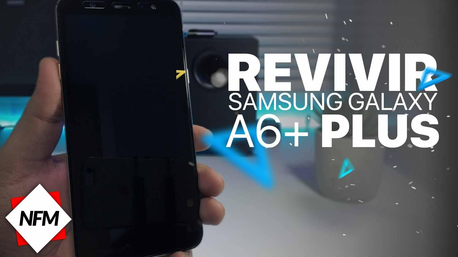 Samsung galaxy A6+ PLUS no enciende , Como revivirlo   Flash firmware   A605GN/DS/F/G 3