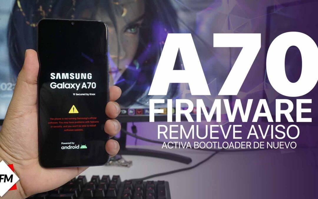 Firmware para Samsung Galaxy A70 (A705FN/ds – A705MN) + Remueve aviso de bootloader